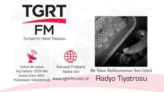 Radyo Tiyatrosu Bir İdam Mahkümunun Son Gönü