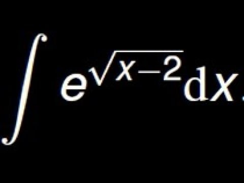 Compute the integral of e^( sqrt(x-2)) using the Integration by parts and the substitution methods - YouTube