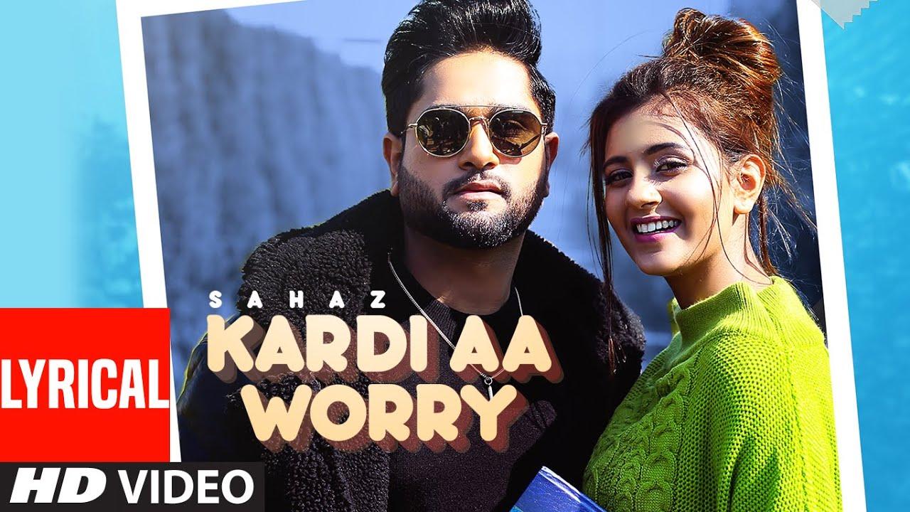 Kardi Aa Worry (LYRICAL) Sahaz   Anjali Arora   Dinesh Soi, Gur Sidhu, Abhinav   Latest Punjabi Song