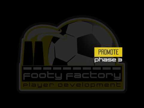 Footy Factory : Footy Evolution // Phase 3 - PROMOTE