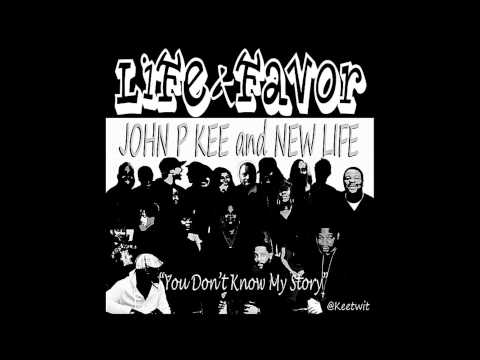 John P Kee - Life & Favor (You Don't Know My Story)