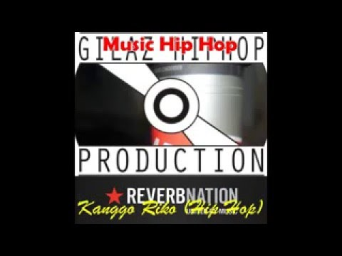 Kanggo Riko HIP HOP Version   Gilaz HIP HOP Production