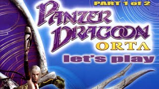 Let's Play Panzer Dragoon Orta for the XBOX - Part 1 of 2