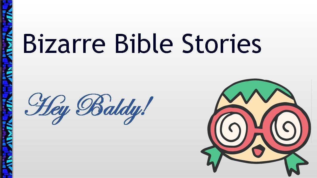 July 18, 2021 Service: Bizarre Bible Stories: Hey Baldy! (Replay)