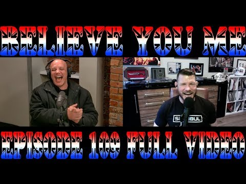 Believe You Me w/Michael Bisping #109 FULL VIDEO - A Day That Will Live In Infamy (Darren Till)