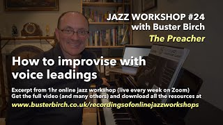 How to improvise with voice leadings: Excerpt from Online Jazz Workshop #24 (The Preacher)