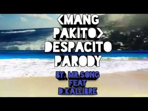 Mang pakito Despacito parody by mr.song feat d.kallibre