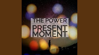 The Power of the Present Moment (Inspiring Speech)