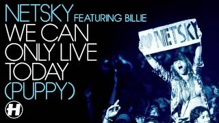 Netsky - We can only live today (Lyrics in discription)