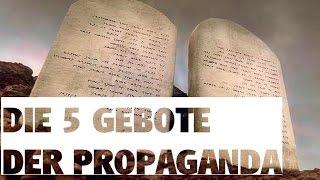 DIE 5 GEBOTE DER PROPAGANDA