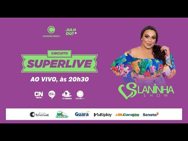 LIVE LANINHA SHOW | #CircuitoSUPERLIVE #SUPERLIVEGCC