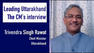 Leading Uttarakhand - The CM's interview