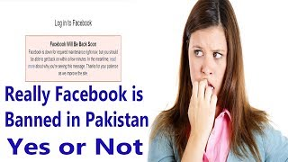 Facebook will be back soon Really Facebook banned or not in Pakistan