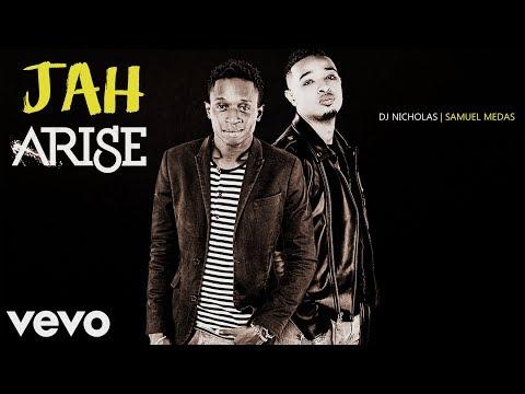 JAH ARISE - Samuel Medas & DJ Nicholas - [Official Audio]