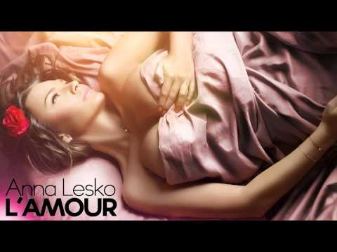 Anna Lesko - L'amour (Official New Single)