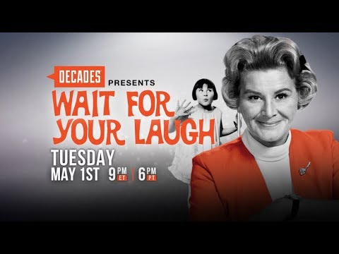 Decades Presents: Wait for Your Laugh - Broadcast Premiere - Tuesday, May 1