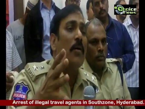 Arrest of illegal travel agents in Hyderabad | Choice News
