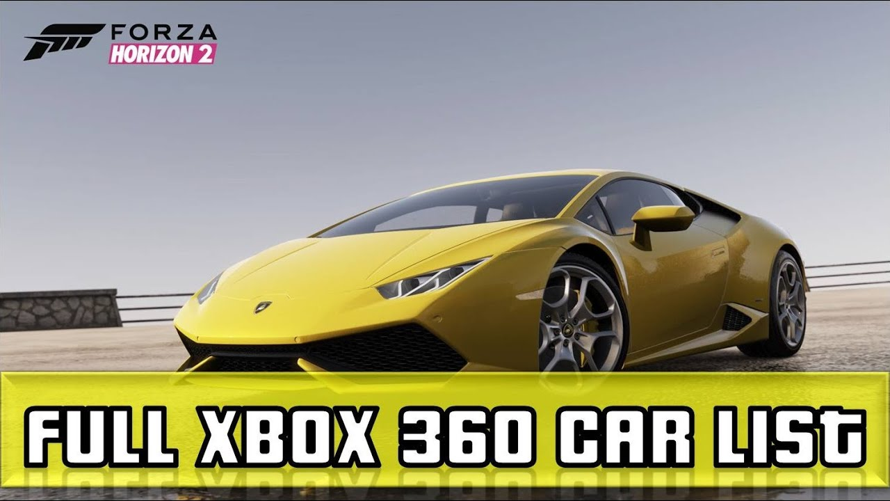 forza horizon 2 full xbox 360 car list and xbox 360 only. Black Bedroom Furniture Sets. Home Design Ideas