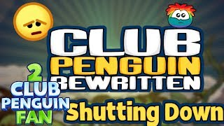 Club Penguin Rewritten Shutting Down In March *IMPORTANT*