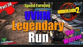 Borderlands 2 | The Legendary Run | UVHM Speed Farm | #38 | The Warrior | Part 1