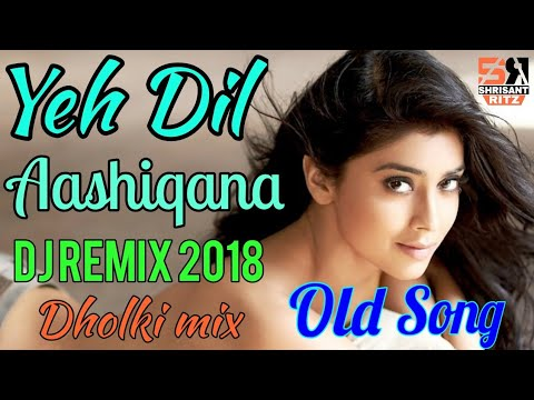 DjRemix | Yeh Dil Aashiqana | Dj Remix Love Song | Hard Bass Mixing | ShriSantRitz |