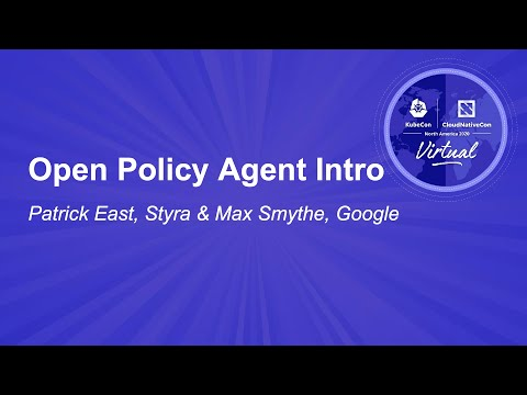 Open Policy Agent Intro - Patrick East, Styra & Max Smythe, Google