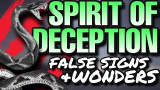 HOW to test SPIRITS and discern FALSE signs and wonders