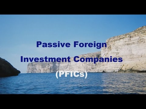 PFIC:  Passive Foreign Investment Companies