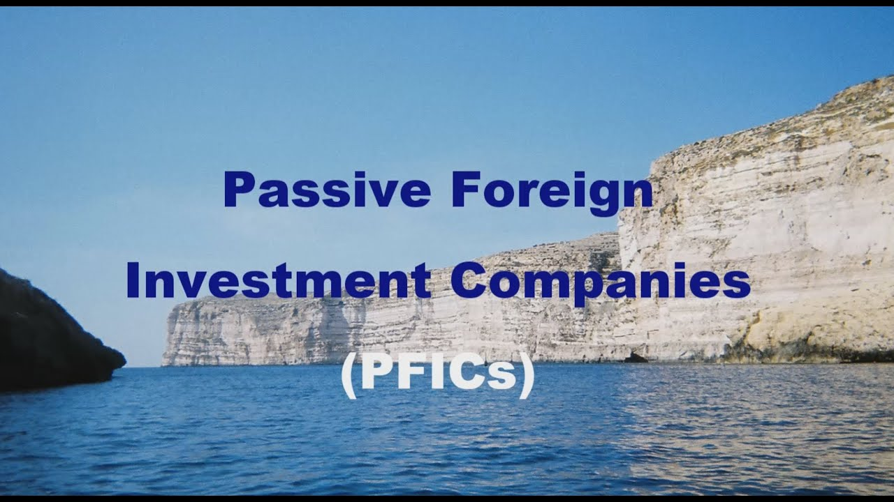 PFIC: Passive Foreign Investment Companies - YouTube