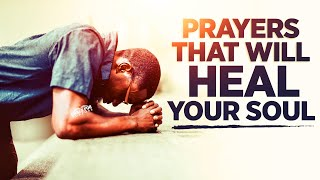 PRAYERS FOR YOUR SΟUL   Receive Healing In Your Life With These Powerful Prayers