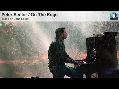 Peter Senior / On The Edge | Track 1 / Little Lovin'