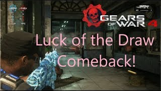 Luck of the Draw Comback! (Gears of War 4)