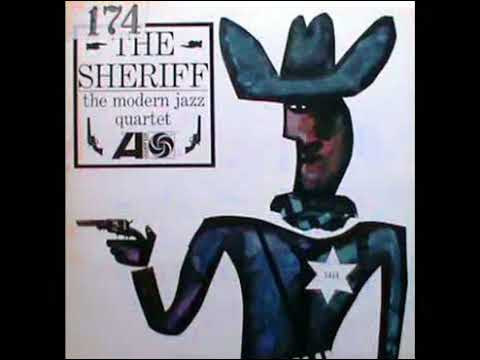 THE M J Q  THE SHERIFF 0
