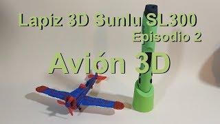 Lapiz 3D Sunlu SL300 - Avión - Episodio 02 (En español)