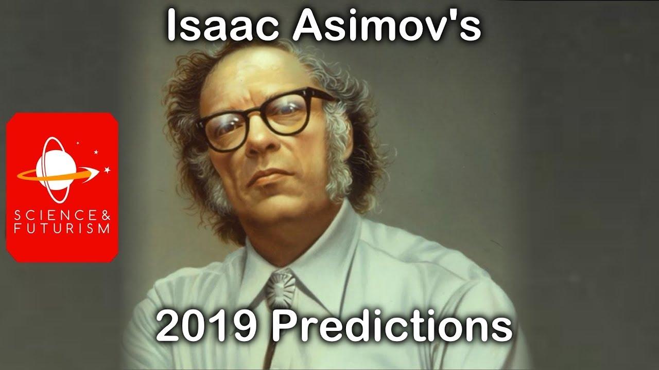 ISAAC: Isaac Asimov's Predictions for 2019