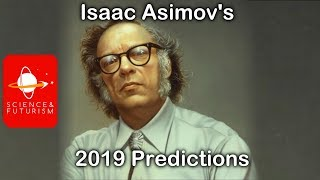 Isaac Asimov's Predictions for 2019