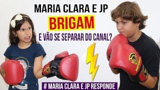 MARIA CLARA e JP RESPONDE - Brigamos e vamos nos separar do canal?