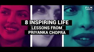 8 Inspiring Life Lessons From Priyanka Chopra | Film Companion