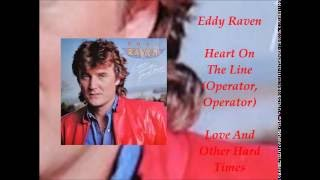 Watch Eddy Raven Heart On The Line video