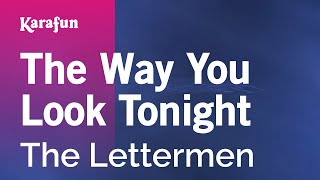 Karaoke The Way You Look Tonight - The Lettermen *