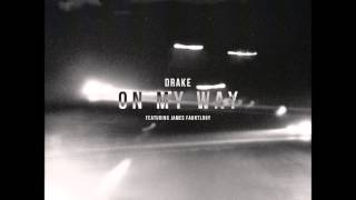 Watch Drake On My Way Ft James Fauntleroy video