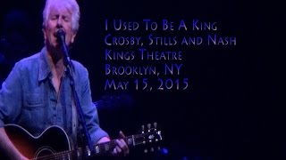 I Used To Be A King - Crosby, Stills & Nash