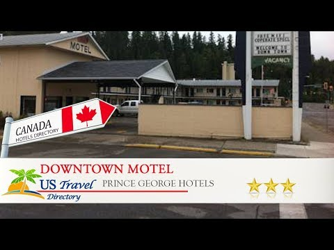 Downtown Motel - Prince George Hotels, Canada