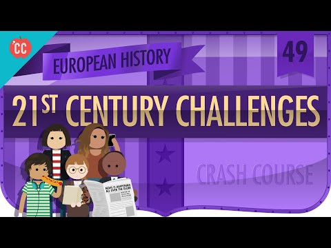 21st Century Challenges: Crash Course European History #49