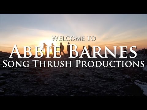 Welcome to Abbie Barnes | Song Thrush Productions