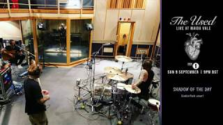 The Used Shadow Of The Day Linkin Park cover BBC Radio 1 Maida Vale live session 2018