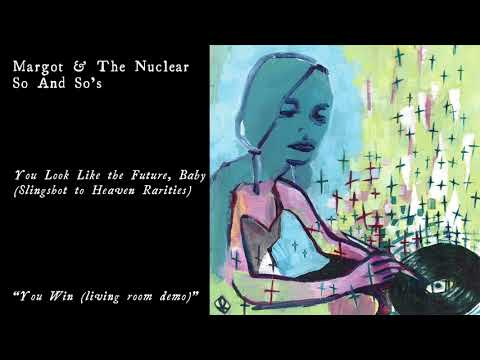 Chords For Margot The Nuclear So And So S You Win Official Audio