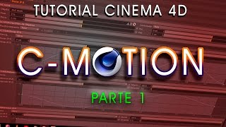 TUTORIAL C-MOTION PARA CINEMA 4D  - PARTE 1 😉