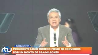 Lenín Moreno firmó 30 convenios por un monto de 93.4 millones