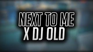 Next To Me - DJ OLD Remix DJ USUP